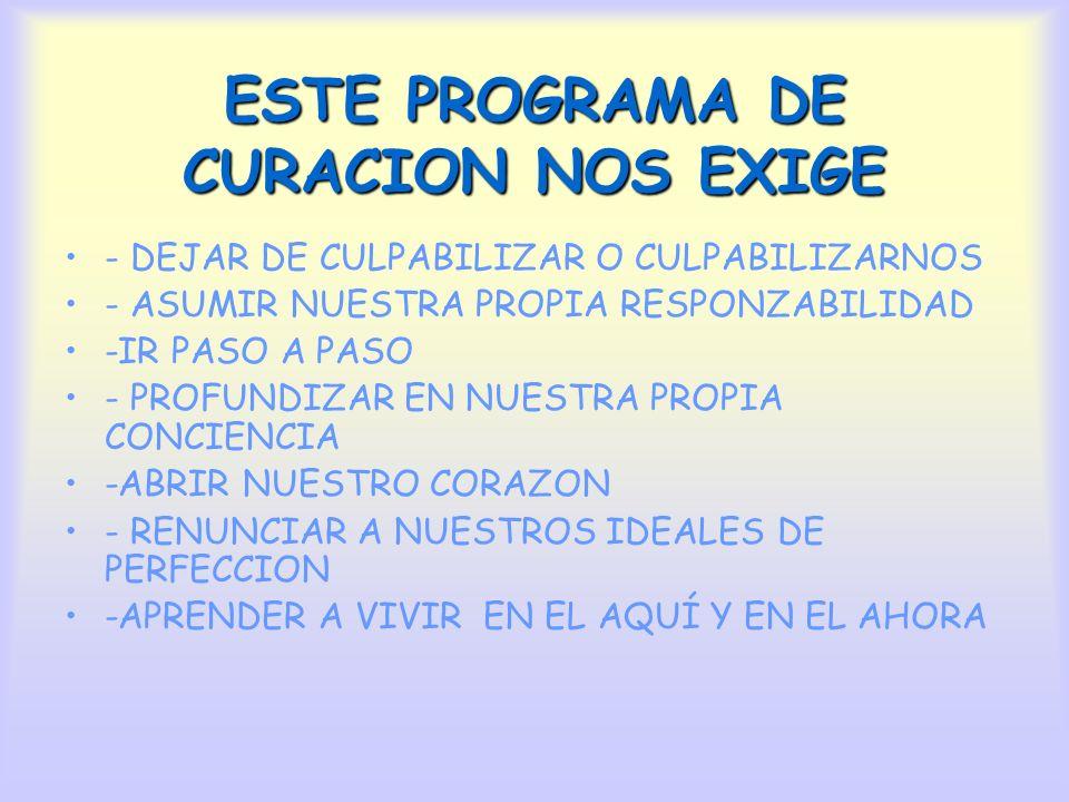 ESTE PROGRAMA DE CURACION NOS EXIGE