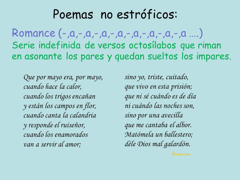Poemas no estróficos: Romance (-,a,-,a,-,a,-,a,-,a,-,a,-,a,-,a ….)