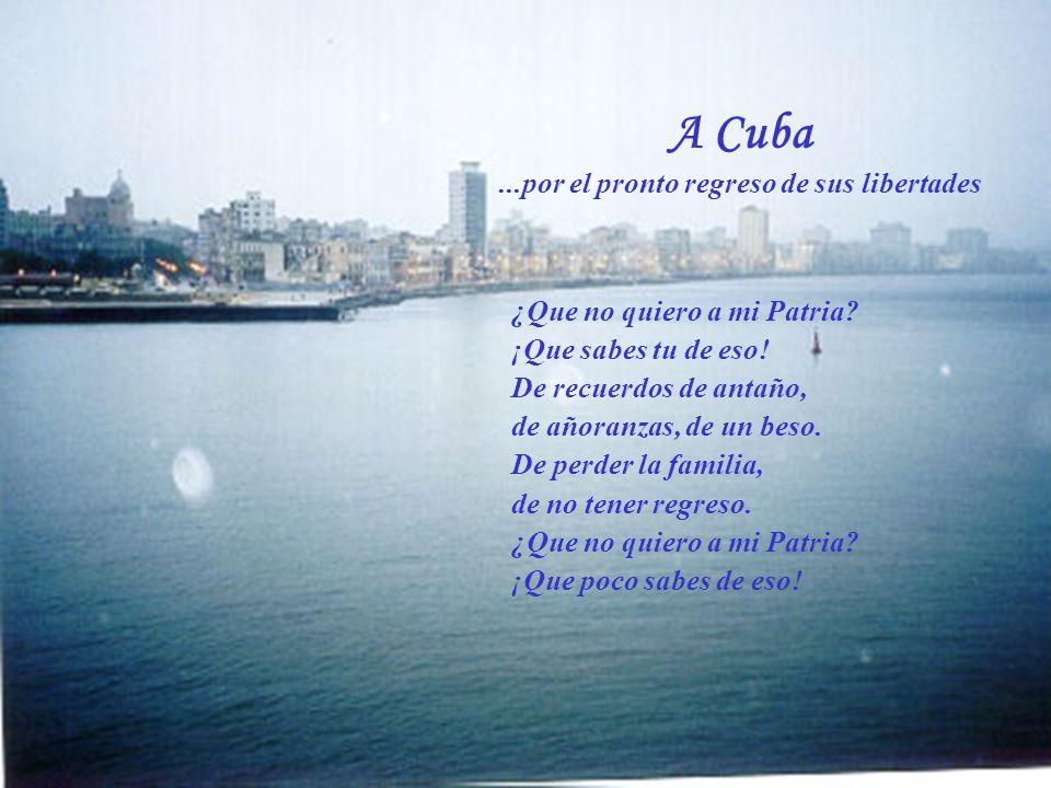 A Cuba ...por el pronto regreso de sus libertades