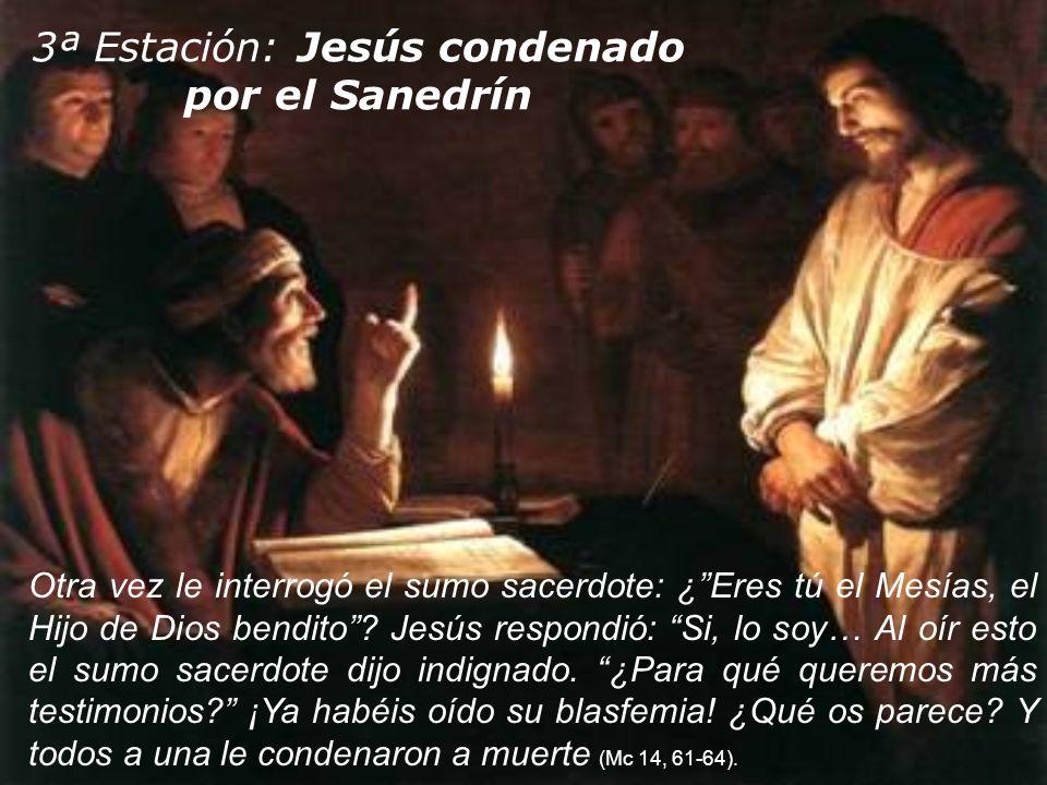 3ª Estación: Jesús condenado por el Sanedrín