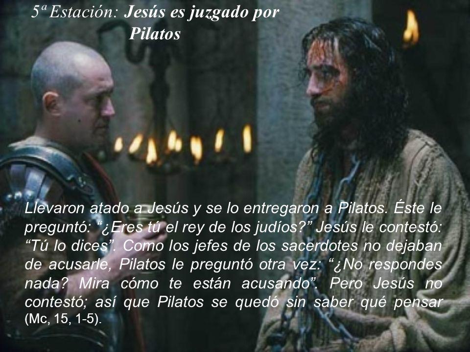 5ª Estación: Jesús es juzgado por Pilatos