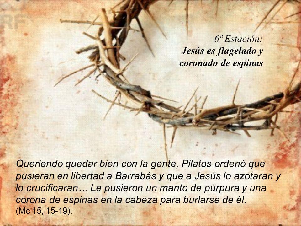 6ª Estación: Jesús es flagelado y coronado de espinas