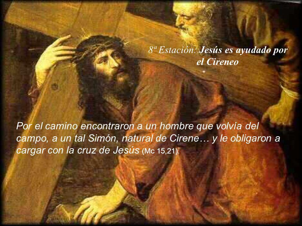 8ª Estación: Jesús es ayudado por el Cireneo