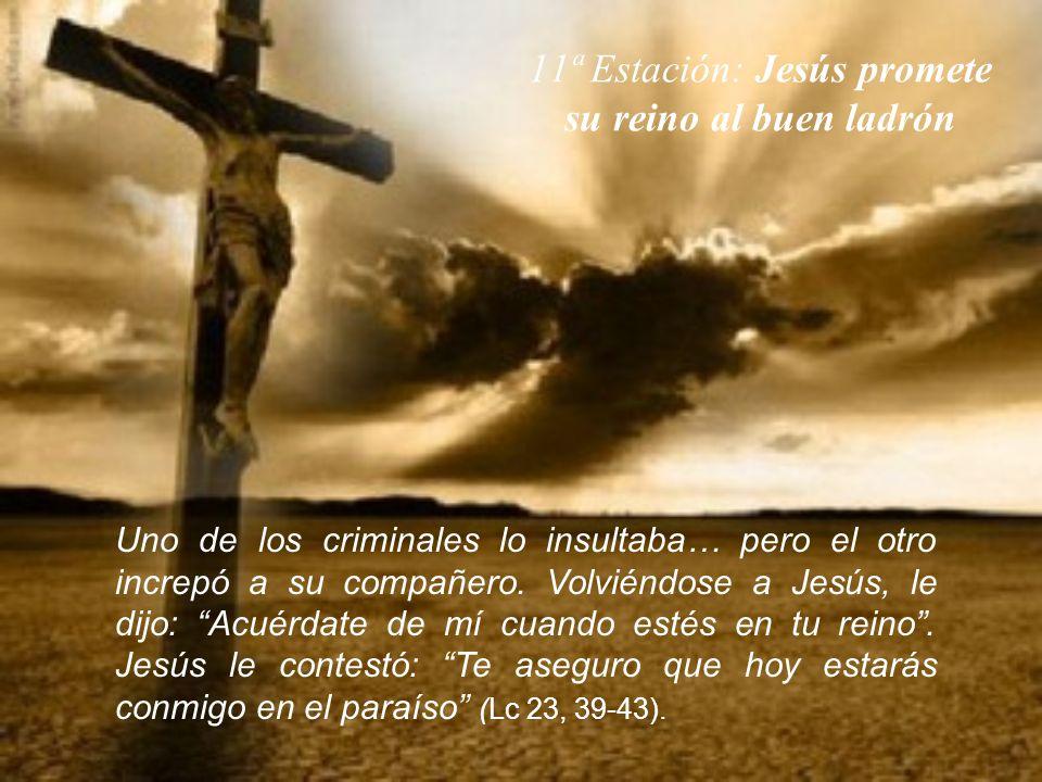 11ª Estación: Jesús promete su reino al buen ladrón