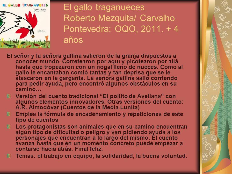 El gallo traganueces Roberto Mezquita/ Carvalho Pontevedra: OQO, 2011