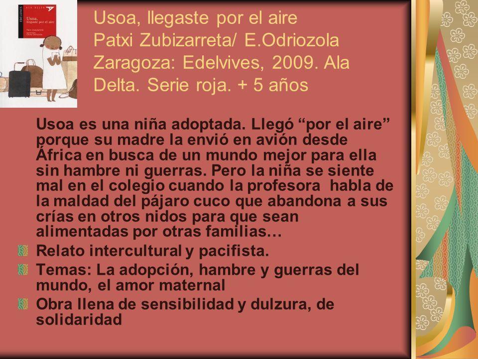 Usoa, llegaste por el aire Patxi Zubizarreta/ E
