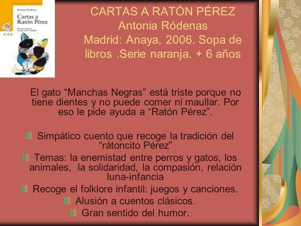 CARTAS A RATÓN PÉREZ Antonia Ródenas Madrid: Anaya, 2006