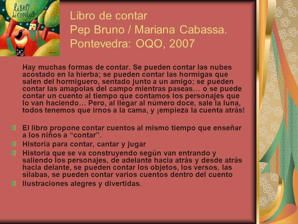 Libro de contar Pep Bruno / Mariana Cabassa. Pontevedra: OQO, 2007