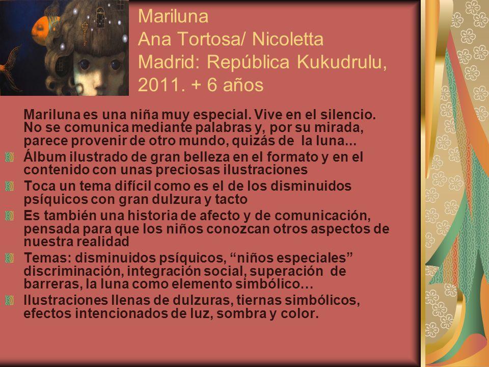 Mariluna Ana Tortosa/ Nicoletta Madrid: República Kukudrulu, 2011