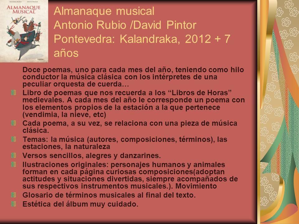 Almanaque musical Antonio Rubio /David Pintor Pontevedra: Kalandraka, 2012 + 7 años