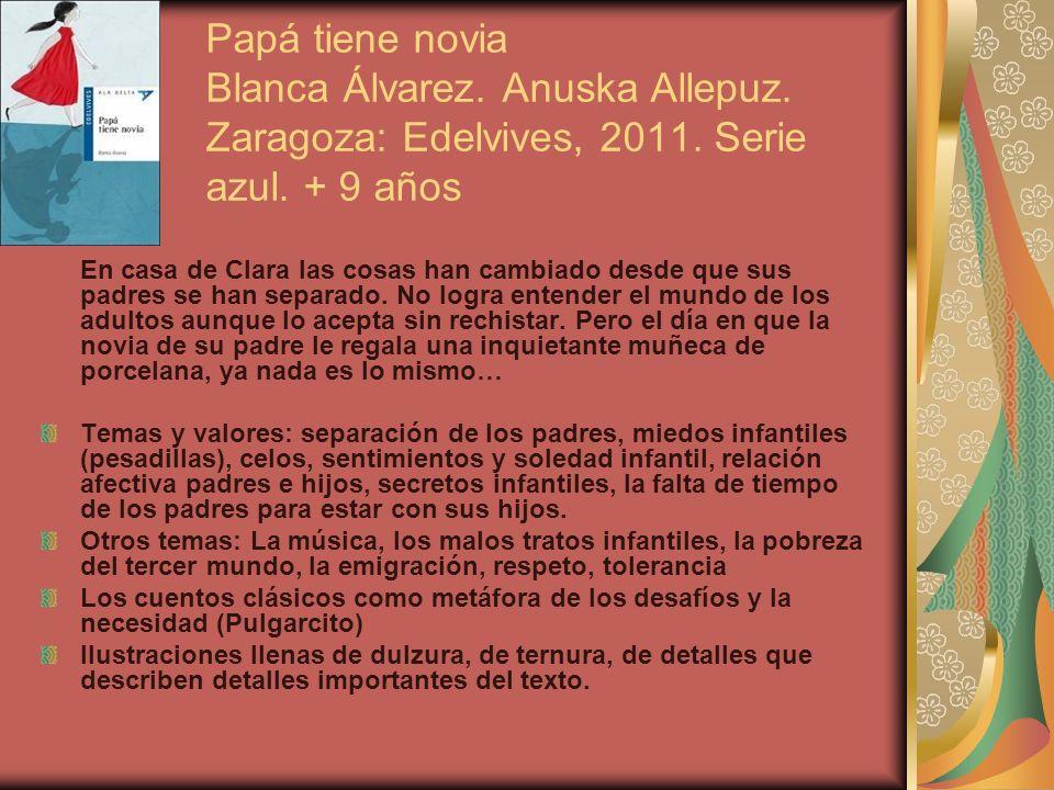 Papá tiene novia Blanca Álvarez. Anuska Allepuz