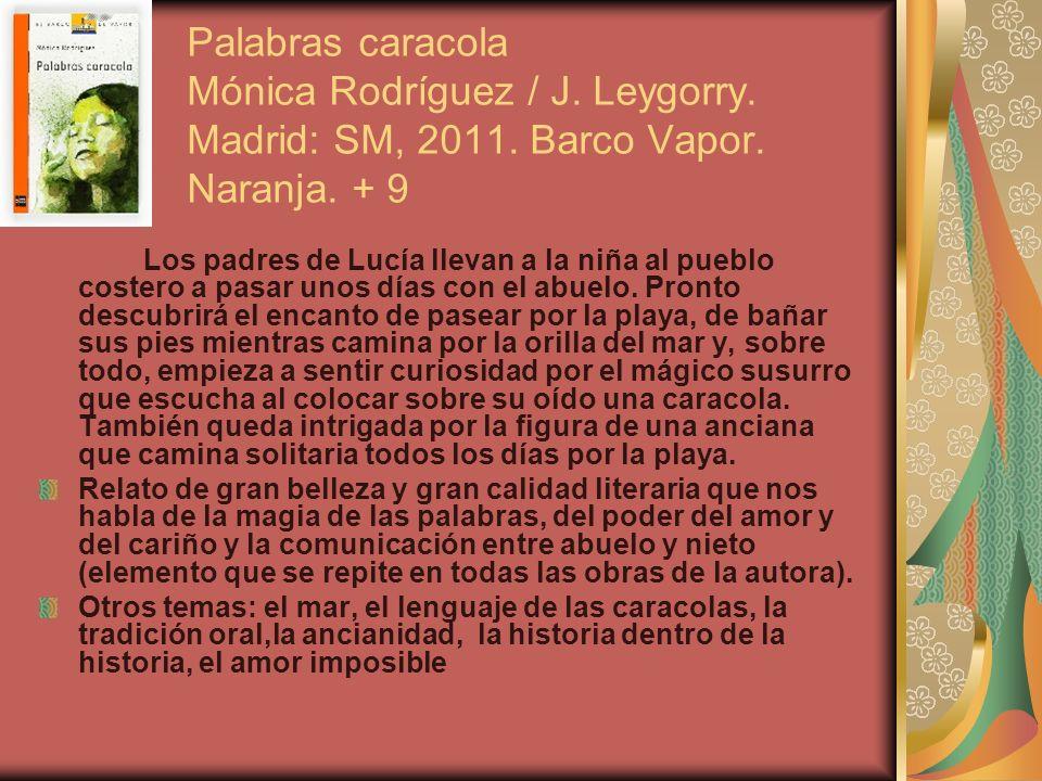 Palabras caracola Mónica Rodríguez / J. Leygorry. Madrid: SM, 2011