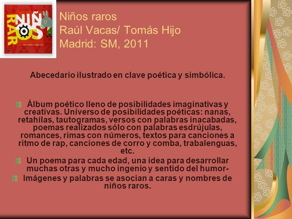 Niños raros Raúl Vacas/ Tomás Hijo Madrid: SM, 2011