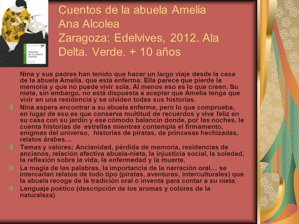 Cuentos de la abuela Amelia Ana Alcolea Zaragoza: Edelvives, 2012