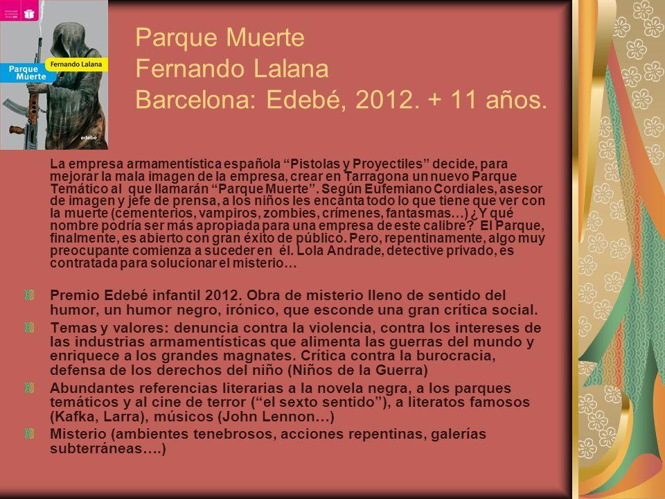 Parque Muerte Fernando Lalana Barcelona: Edebé, 2012. + 11 años.