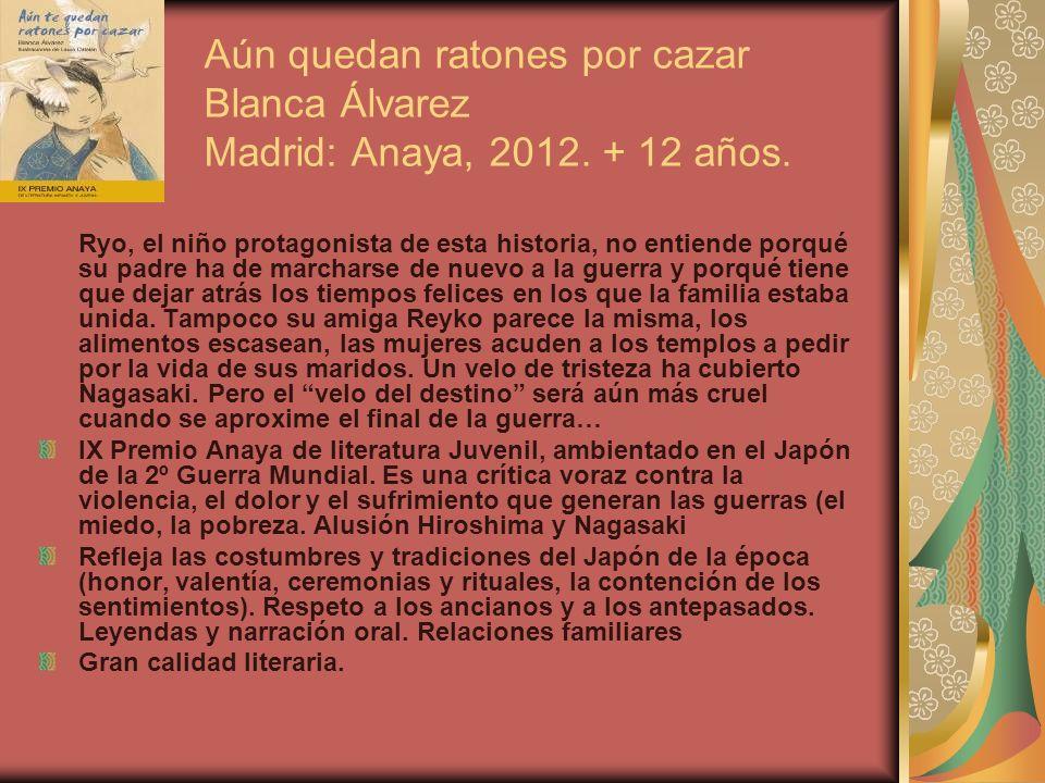 Aún quedan ratones por cazar Blanca Álvarez Madrid: Anaya, 2012