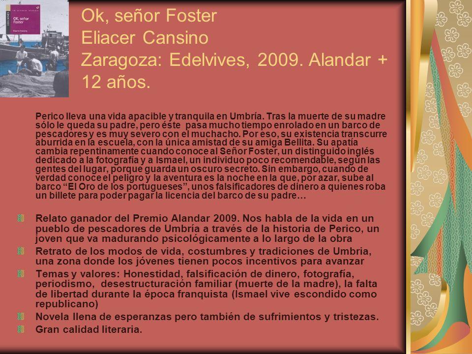 Ok, señor Foster Eliacer Cansino Zaragoza: Edelvives, 2009