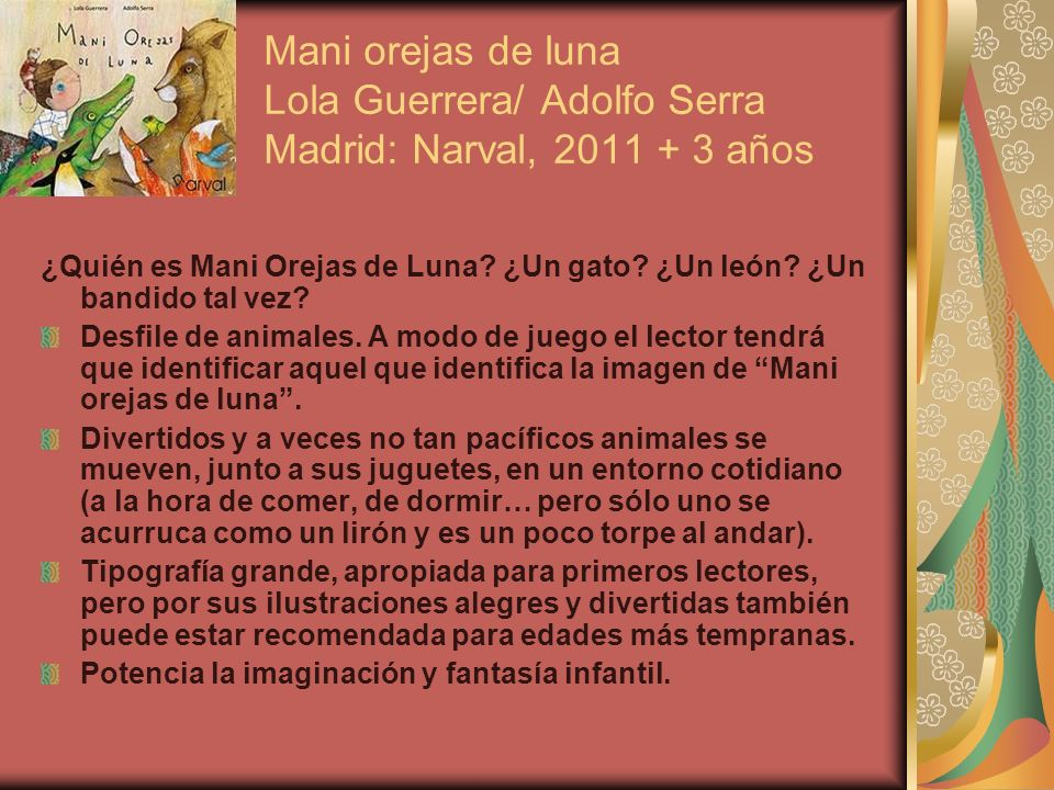 Mani orejas de luna Lola Guerrera/ Adolfo Serra Madrid: Narval, 2011 + 3 años