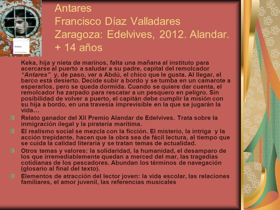 Antares Francisco Díaz Valladares Zaragoza: Edelvives, 2012. Alandar