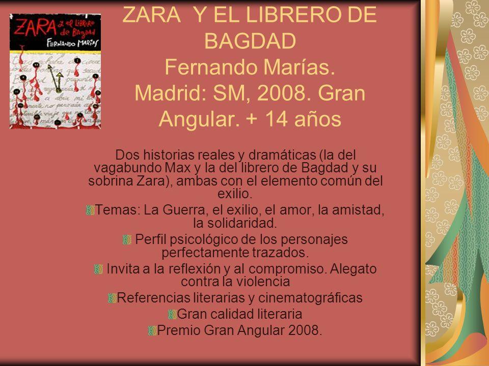 ZARA Y EL LIBRERO DE BAGDAD Fernando Marías. Madrid: SM, 2008