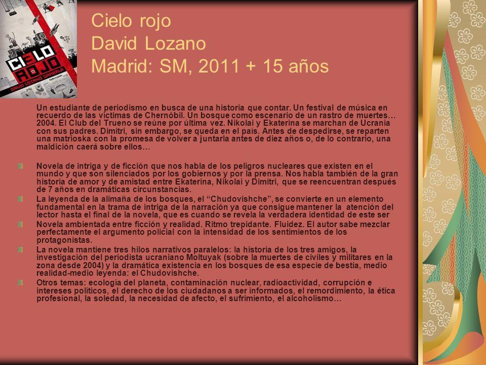 Cielo rojo David Lozano Madrid: SM, 2011 + 15 años
