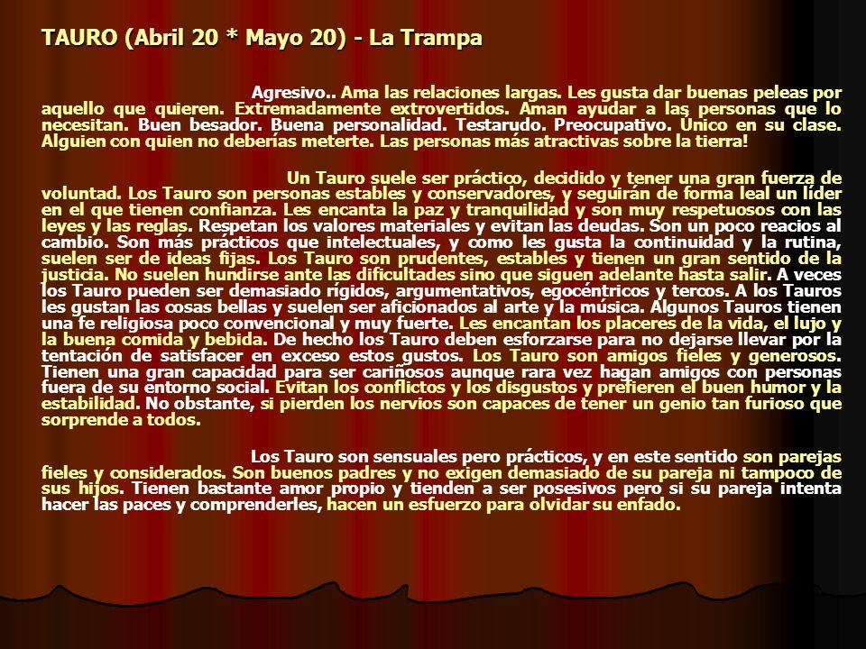 TAURO (Abril 20 * Mayo 20) - La Trampa