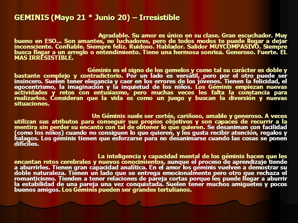 GEMINIS (Mayo 21 * Junio 20) – Irresistible