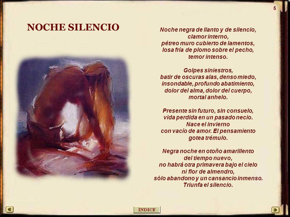 NOCHE SILENCIO Noche negra de llanto y de silencio, clamor interno,