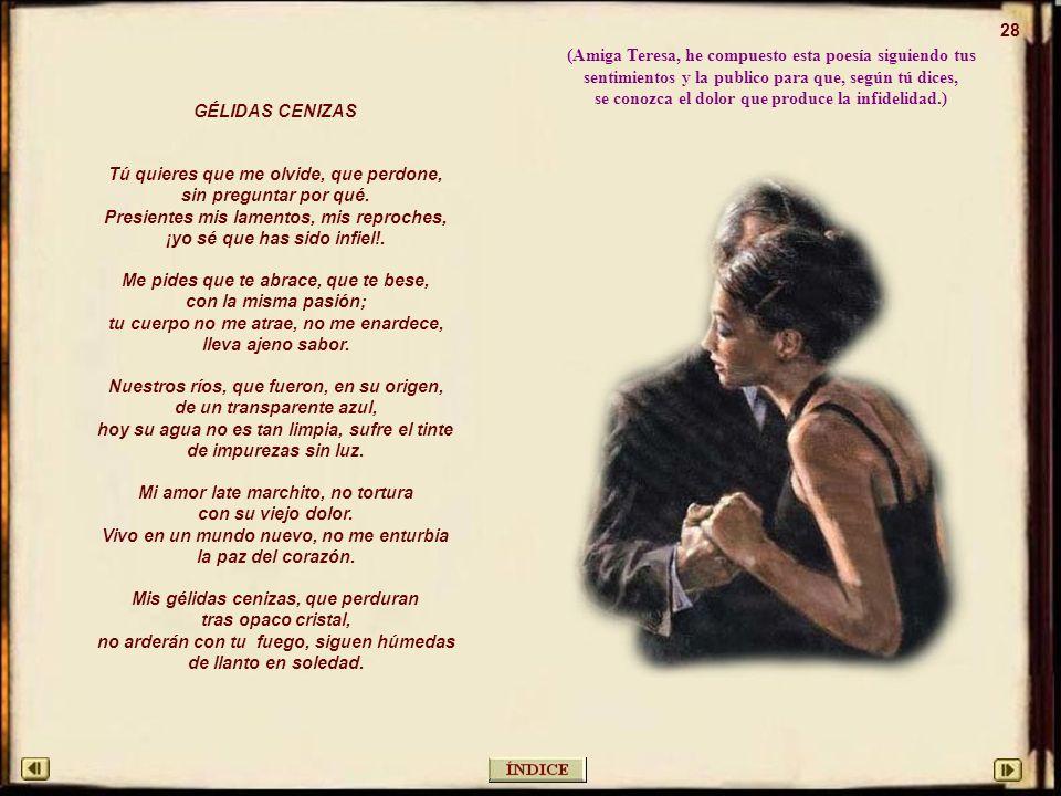 (Amiga Teresa, he compuesto esta poesía siguiendo tus