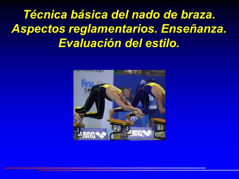 Técnica básica del nado de braza. Aspectos reglamentarios. Enseñanza