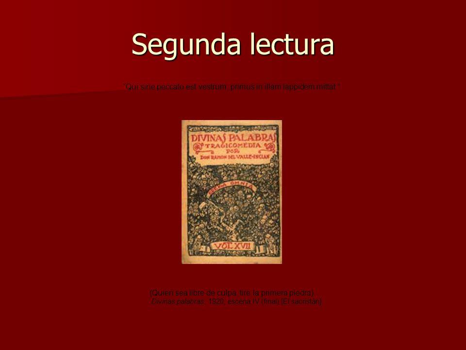 Segunda lectura Qui sine peccato est vestrum, primus in illam lappidem mittat. (Quien sea libre de culpa, tire la primera piedra).