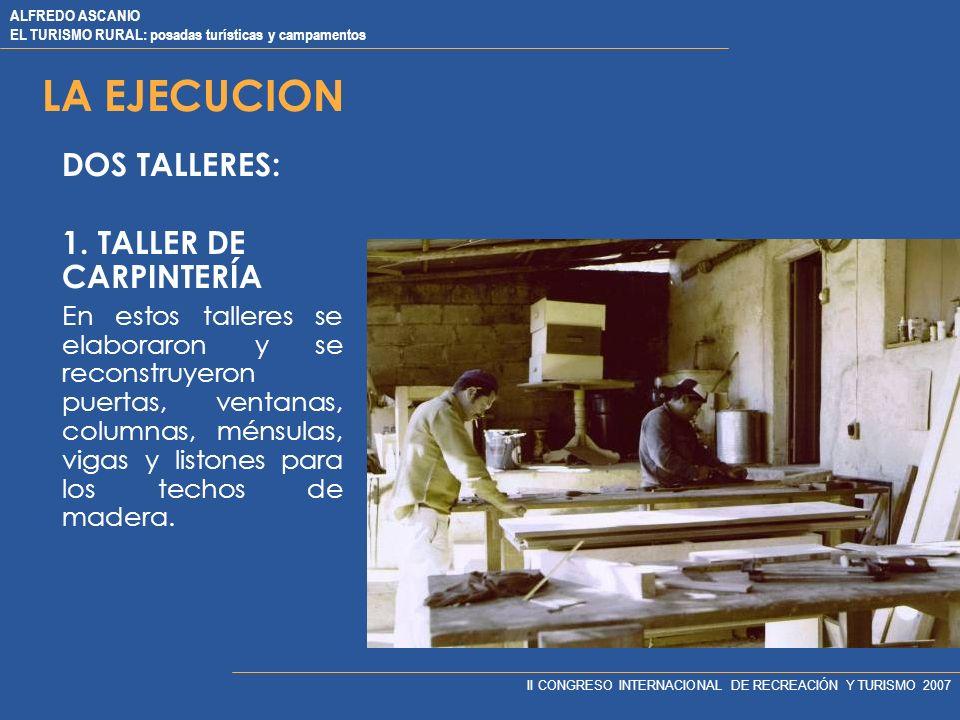 LA EJECUCION DOS TALLERES: 1. TALLER DE CARPINTERÍA