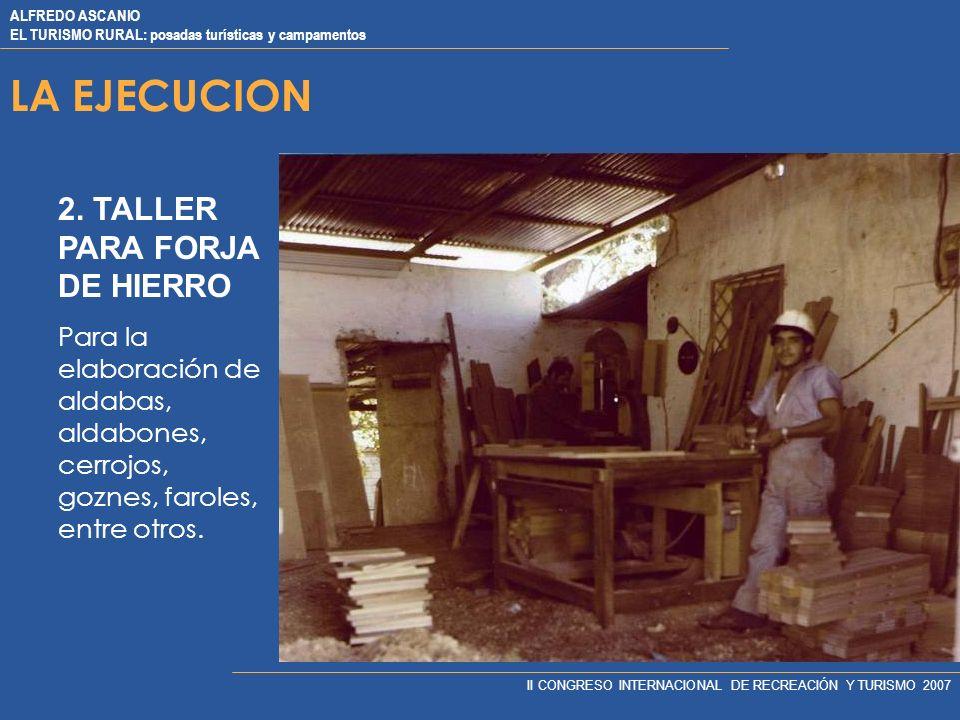 LA EJECUCION 2. TALLER PARA FORJA DE HIERRO