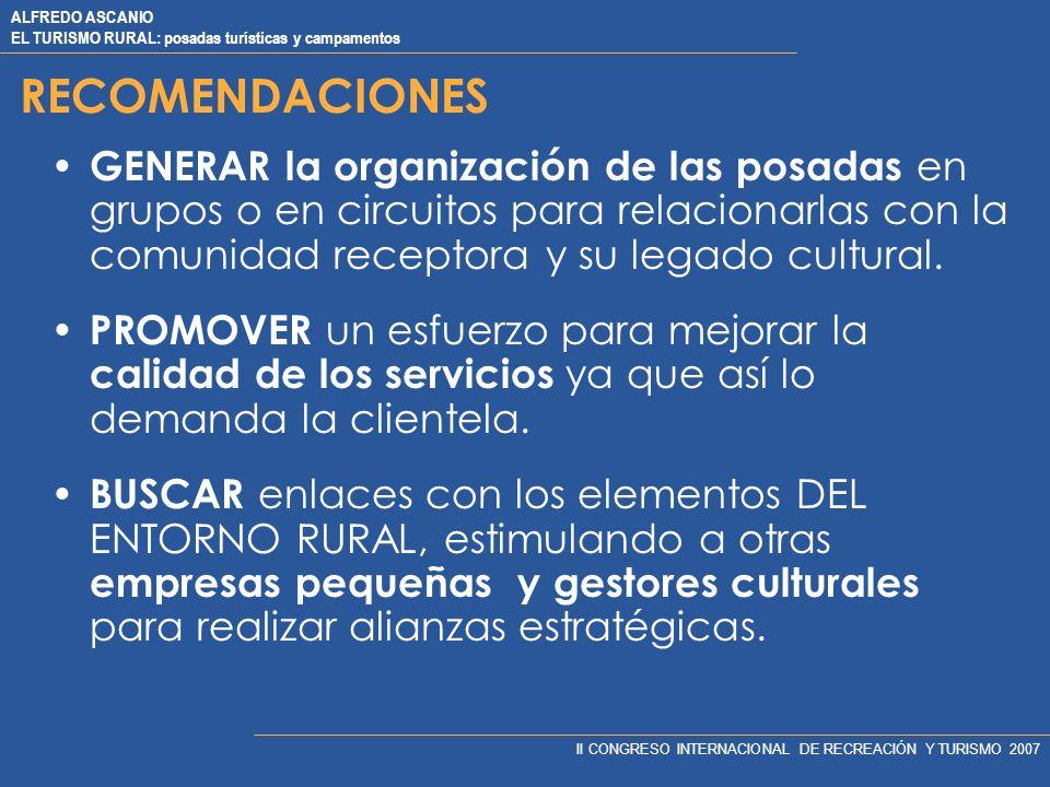 RECOMENDACIONES GENERAR la organización de las posadas en grupos o en circuitos para relacionarlas con la comunidad receptora y su legado cultural.