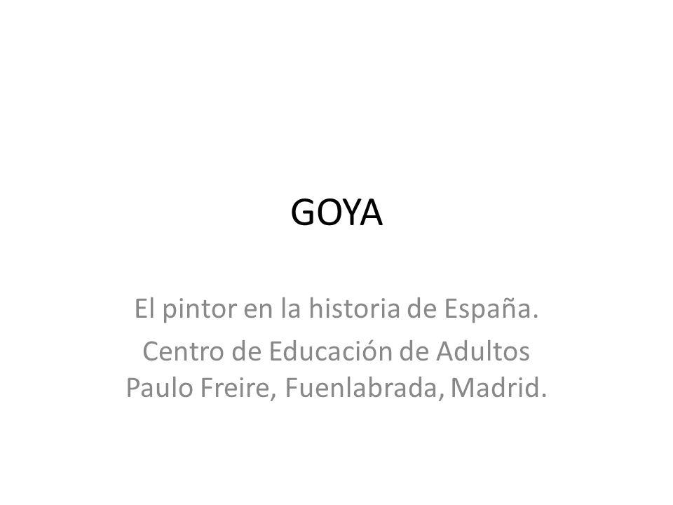 GOYA El pintor en la historia de España.