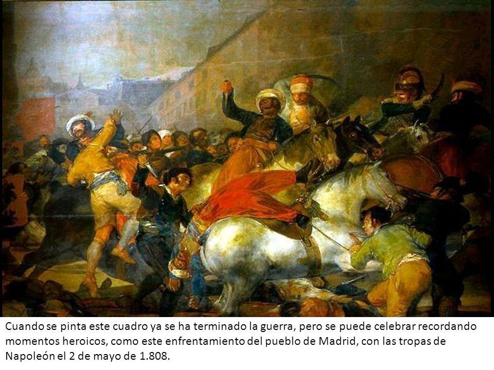 Cuando se pinta este cuadro ya se ha terminado la guerra, pero se puede celebrar recordando momentos heroicos, como este enfrentamiento del pueblo de Madrid, con las tropas de Napoleón el 2 de mayo de 1.808.