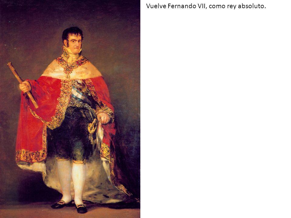 Vuelve Fernando VII, como rey absoluto.