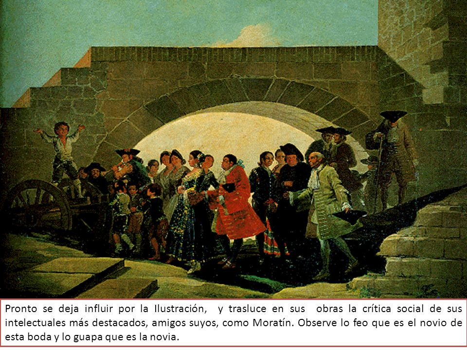 Pronto se deja influir por la Ilustración, y trasluce en sus obras la crítica social de sus intelectuales más destacados, amigos suyos, como Moratín.