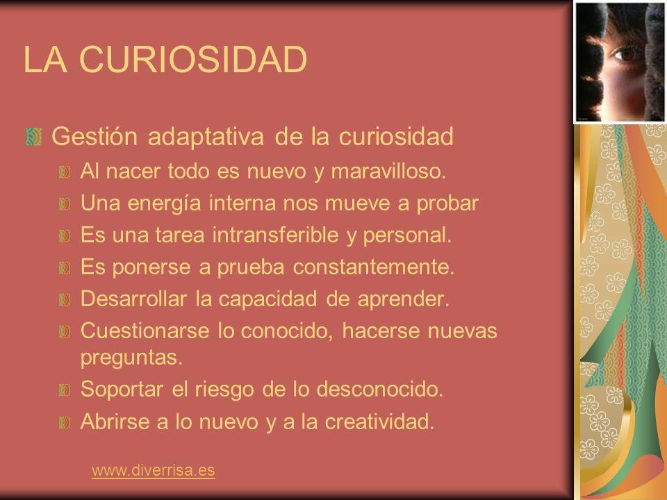LA CURIOSIDAD Gestión adaptativa de la curiosidad