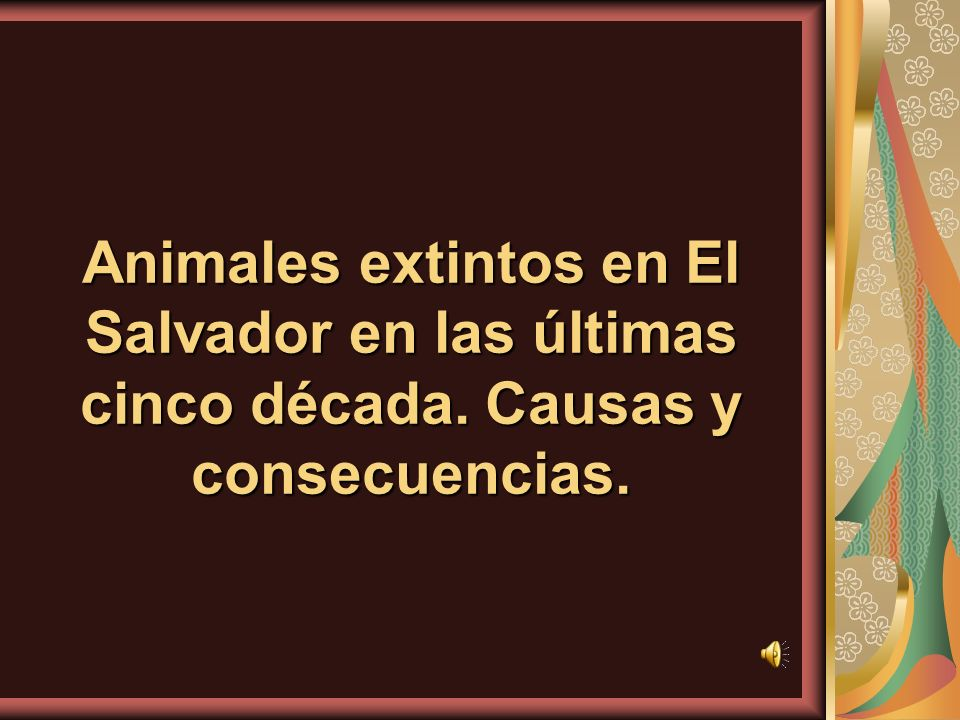 Animales extintos en El Salvador en las últimas cinco década