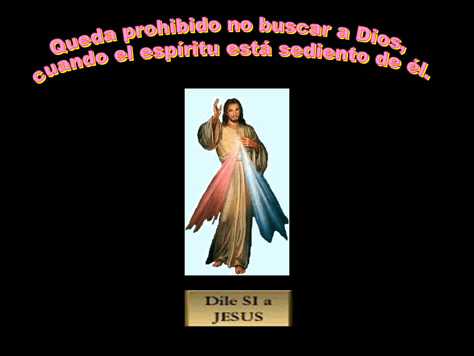 Queda prohibido no buscar a Dios,