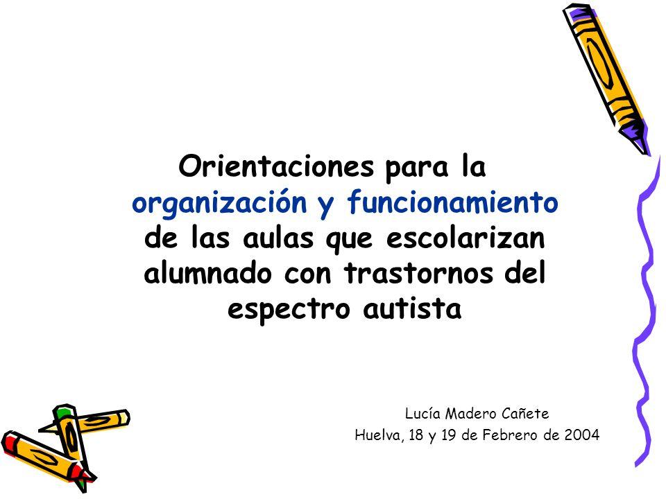 Orientaciones para la organización y funcionamiento de las aulas que escolarizan alumnado con trastornos del espectro autista
