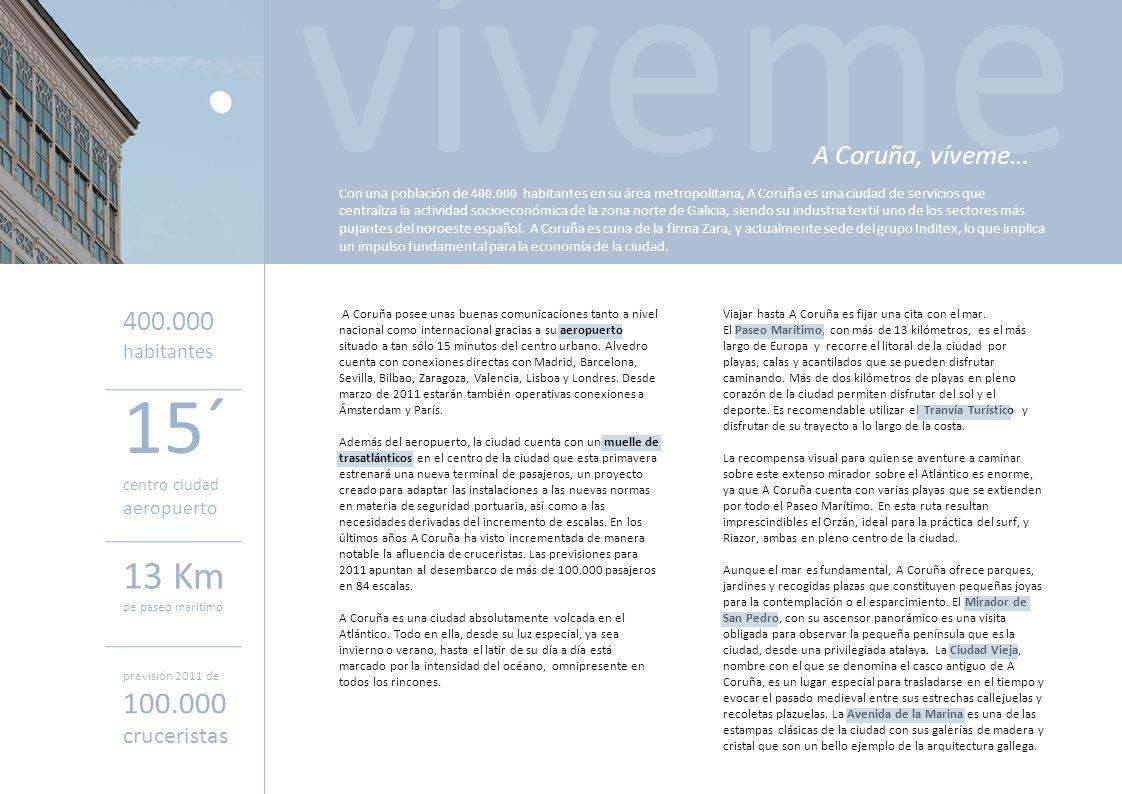 víveme 15´ 13 Km 100.000 A Coruña, víveme… 400.000 cruceristas