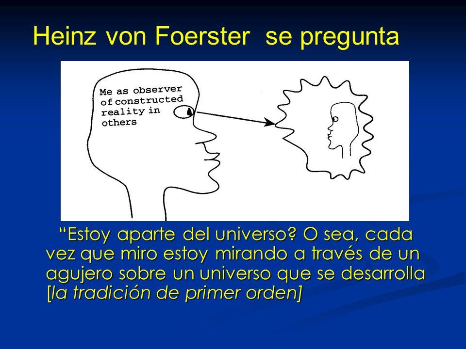 Heinz von Foerster se pregunta