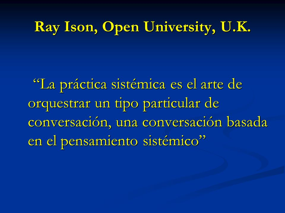 Ray Ison, Open University, U.K.