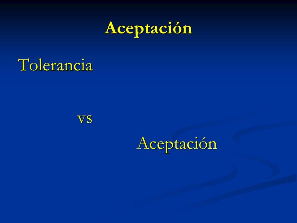 Aceptación Tolerancia vs Aceptación