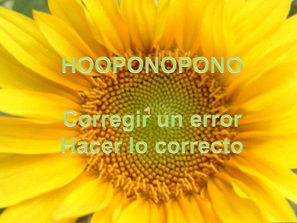 HOOPONOPONO Corregir un error Hacer lo correcto