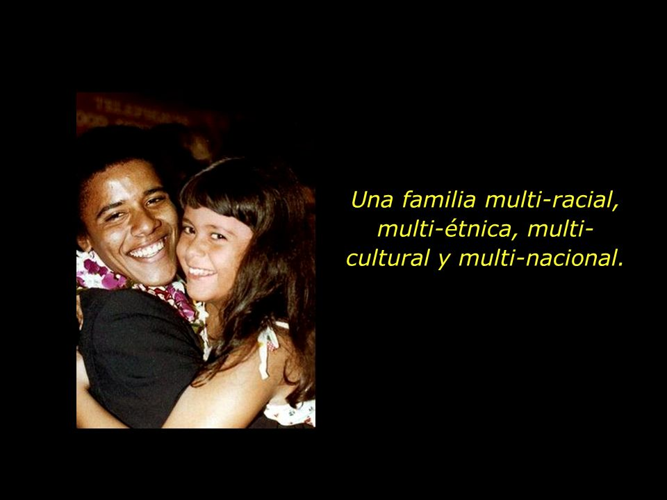 Una familia multi-racial, multi-étnica, multi-cultural y multi-nacional.