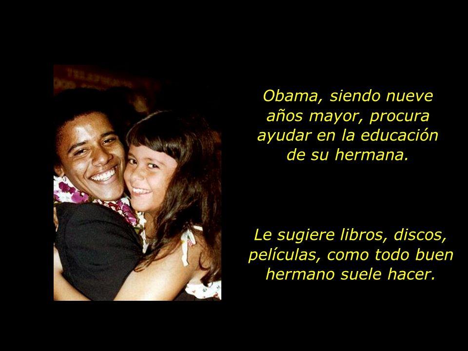 Obama, siendo nueve años mayor, procura ayudar en la educación de su hermana.