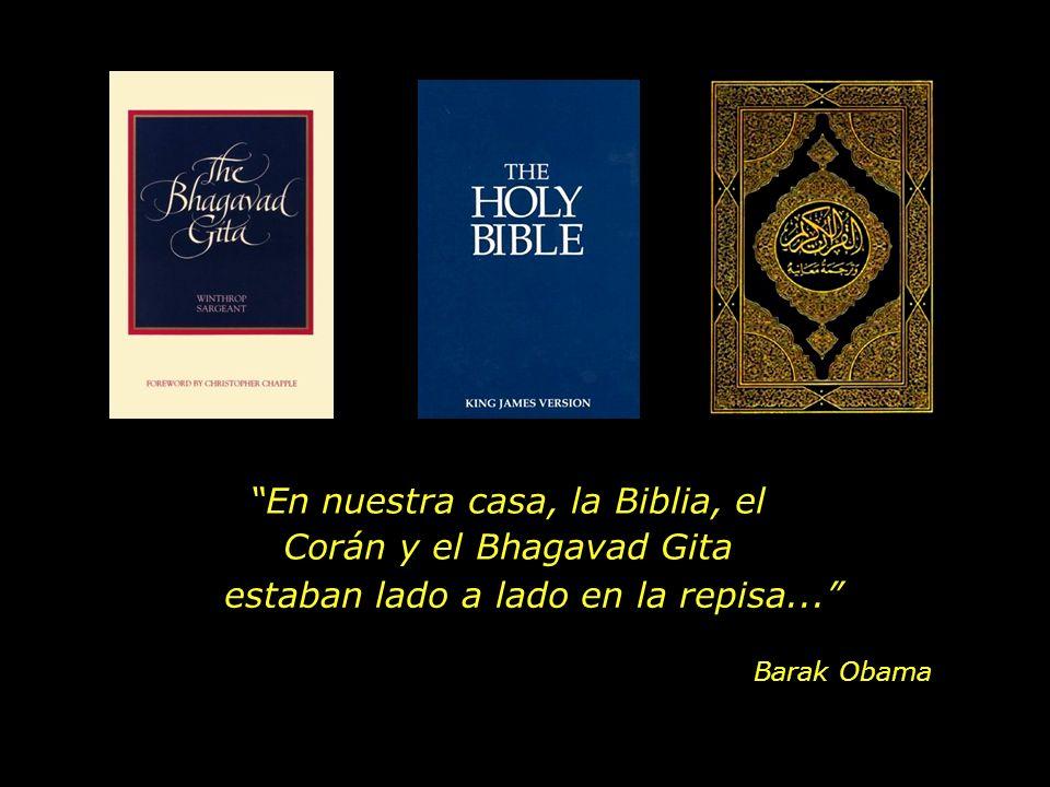 En nuestra casa, la Biblia, el Corán y el Bhagavad Gita